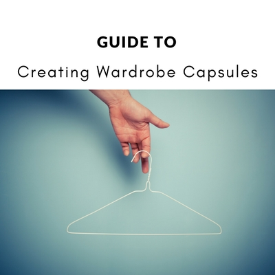 Guide to Creating Wardrobe Capsules