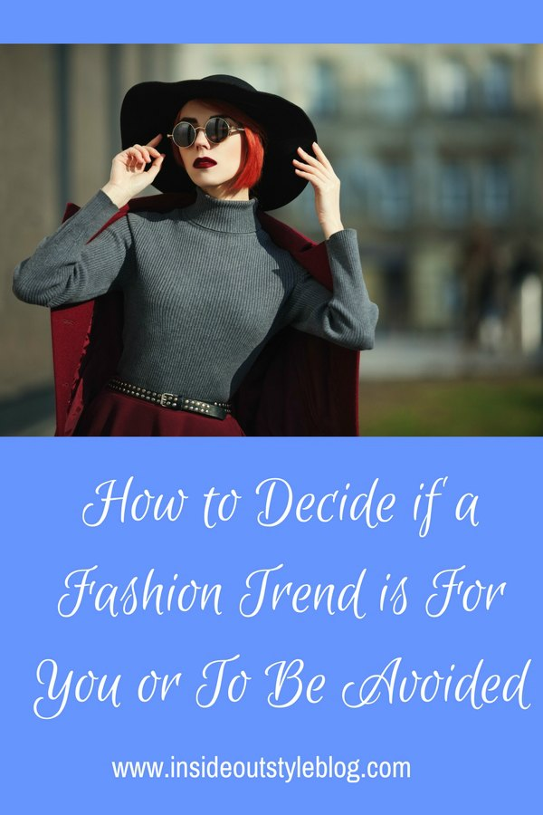 How to Decide if a Fashion Trend is For You or To be Avoided