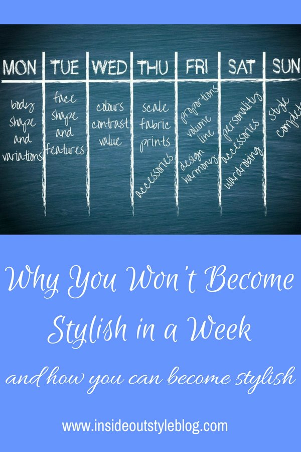 Why You Won't Become Stylish in a Week - and how you can learn to become more stylish