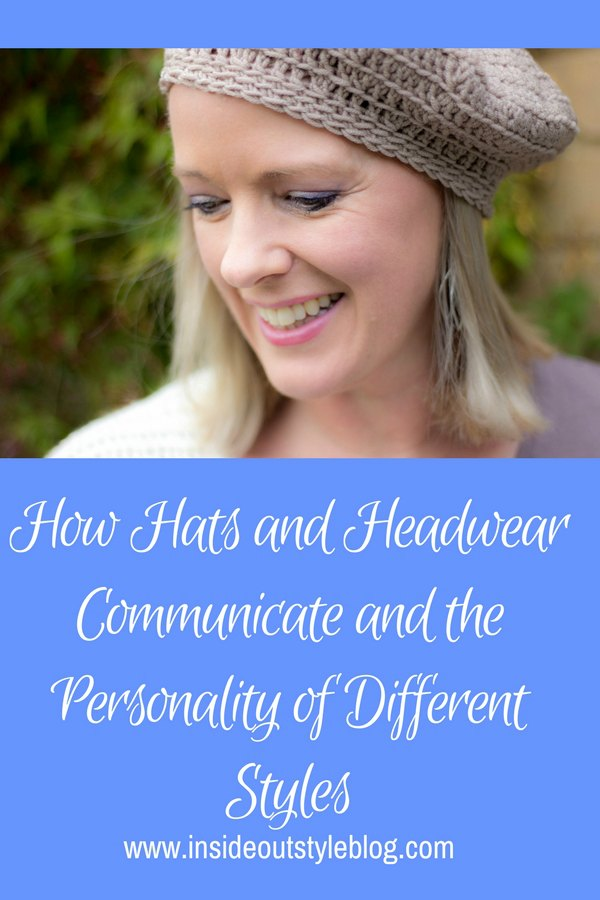 How Hats and Headwear Communicate and the Personality of Different Styles