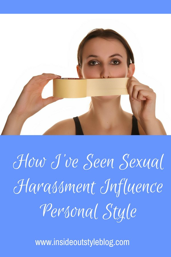 How sexual harassment will change your personal style