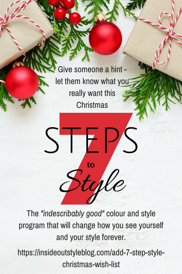 Get the gift of style this Christmas - let someone know that you want membership to the best style program available - 7 Steps to Style - you can email them a hint using this form - just click here to find out more https://insideoutstyleblog.com/add-7-step-style-christmas-wish-list