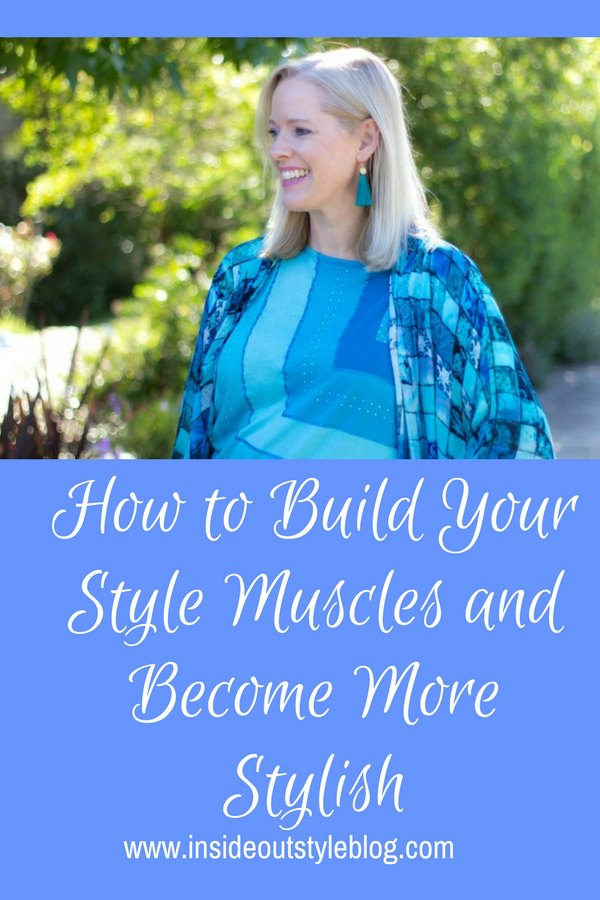 How to Build Your Style Muscles and Become More Stylish