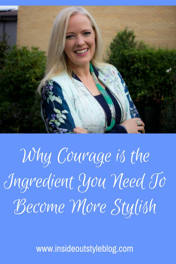Why it takes courage to be wrong and to try different ways of putting outfits together that are outside your comfort zone, - yet doing this can make you so much more stylish