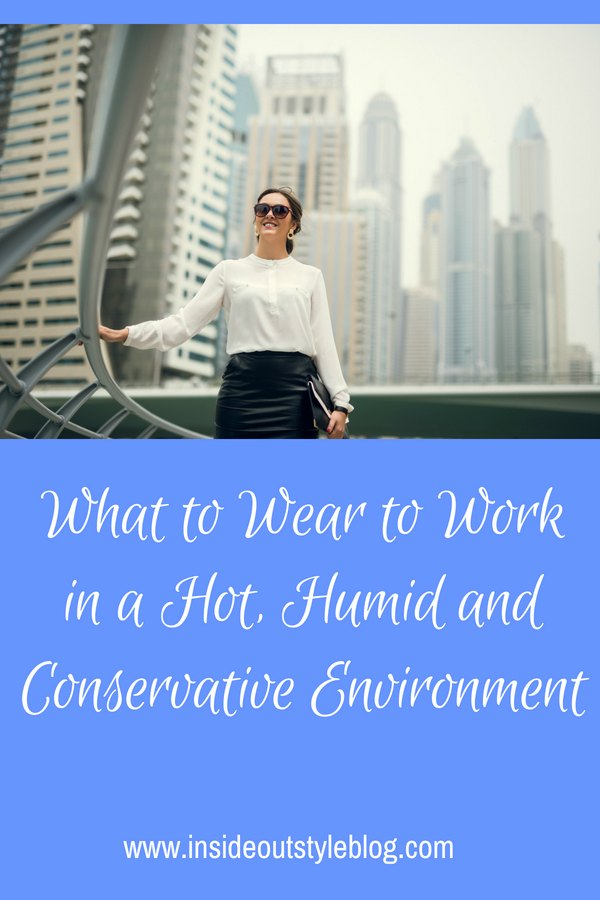 What to Wear to Work in a Hot and Conservative Environment