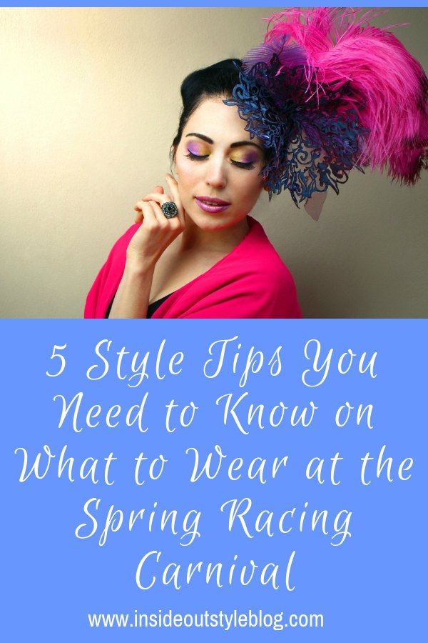 5 Style Tips You Need to Know on What to Wear at the Spring Racing Carnival