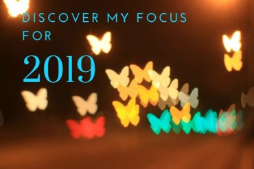 Discover why I chose my focus word for 2019