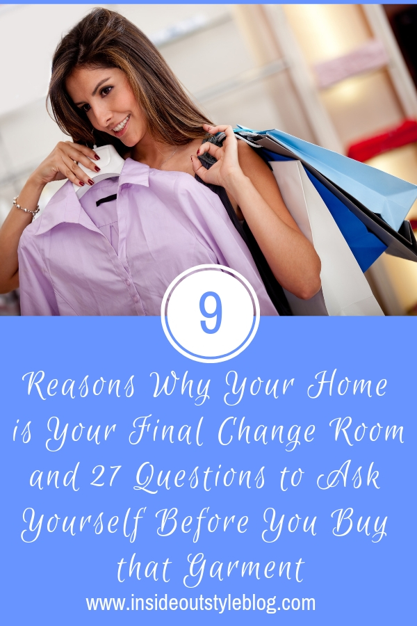 9 Reasons Why Your Home is Your Final Change Room and 22 Questions to Ask Yourself Before You Buy that Garment