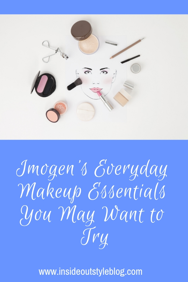 Imogen's Everyday Makeup Essentials you may want to try for yourself