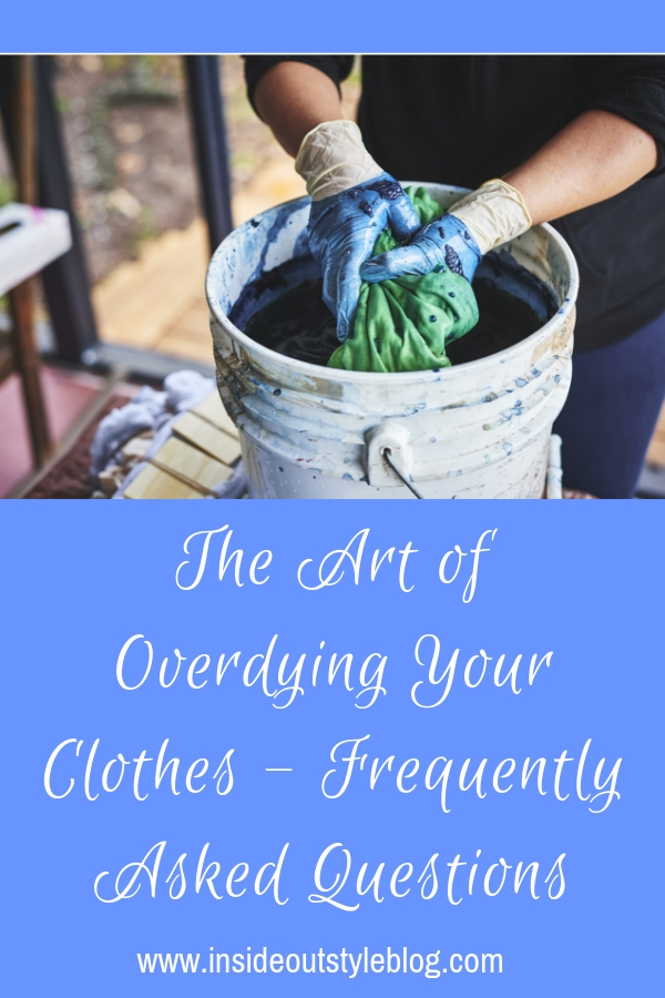 The Art of Overdying Your Clothes - Frequently Asked Questions