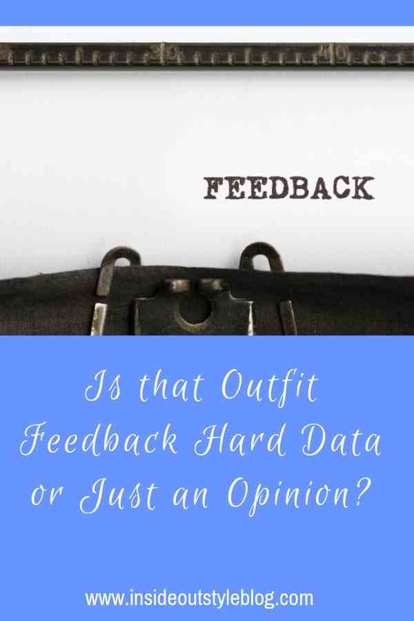 Is that Outfit Feedback Hard Data or Just an Opinion_ - how to ask for and give outfit feedback