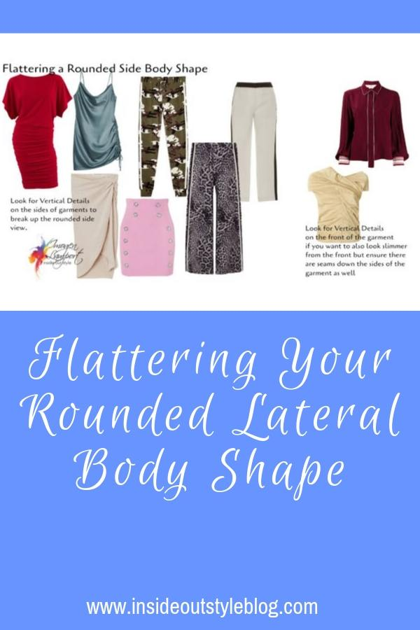 What features to look for to flatter your rounded lateral body shape
