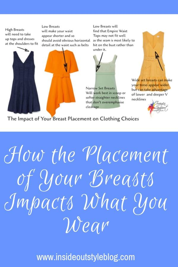 How the Placement of Your Breasts Impacts What You Wear