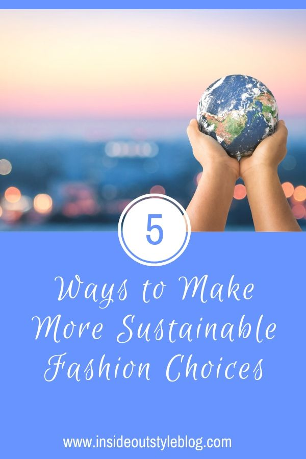 5 Ways to Make More Sustainable Fashion Choices