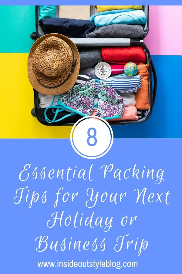 8 Essential Packing Tips for Your Next Holiday or Business Trip