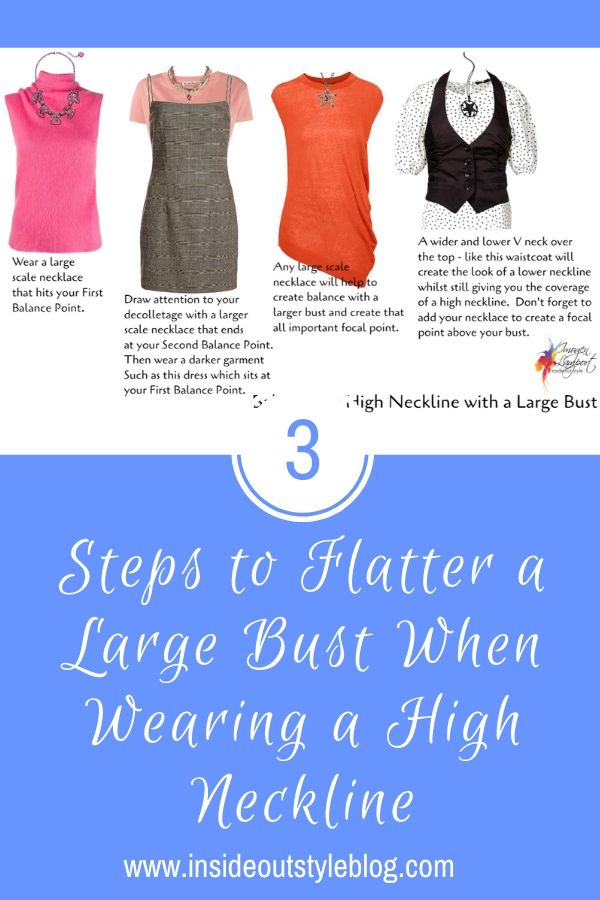 3 steps to flatter a large bust when wearing a high neckline