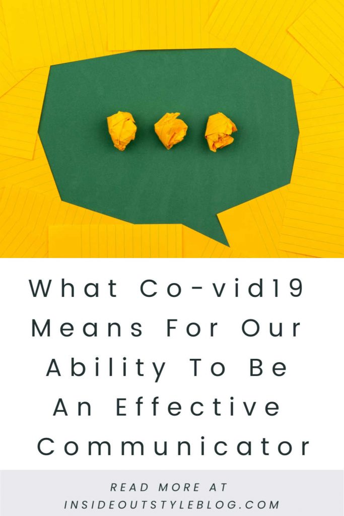 What Co-vid19 Means For Our Ability To Be An Effective Communicator