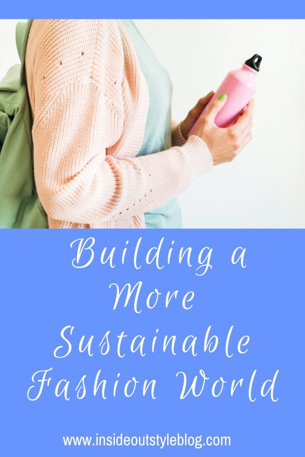 Building a More Sustainable Fashion World