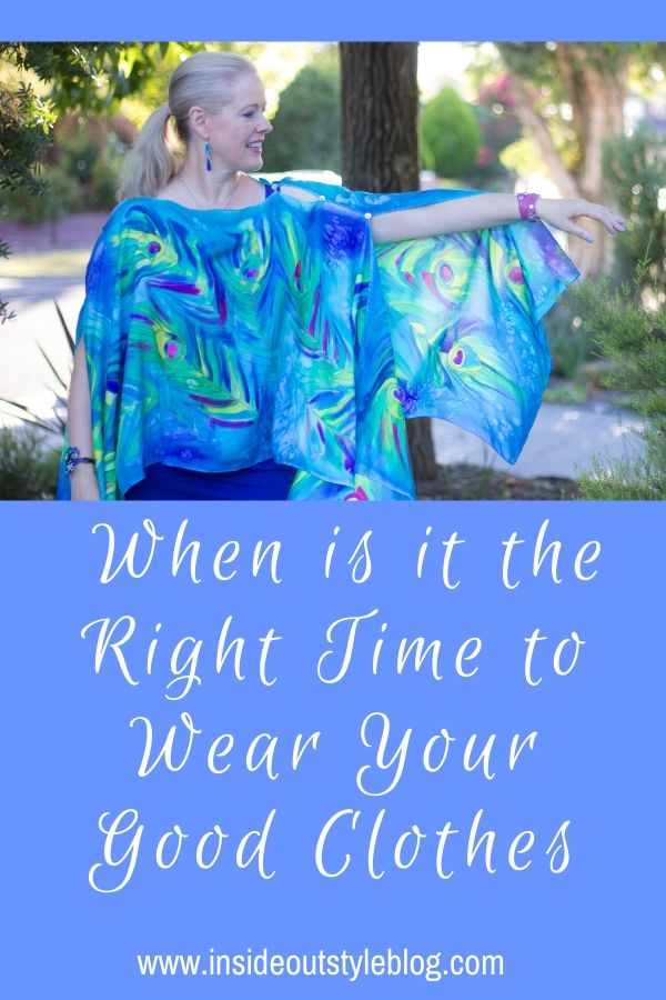 When is it the Right Time to Wear Your Good Clothes