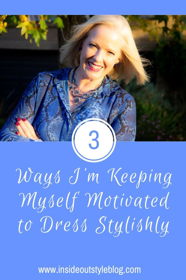 keeping myself motivated to dress stylishly