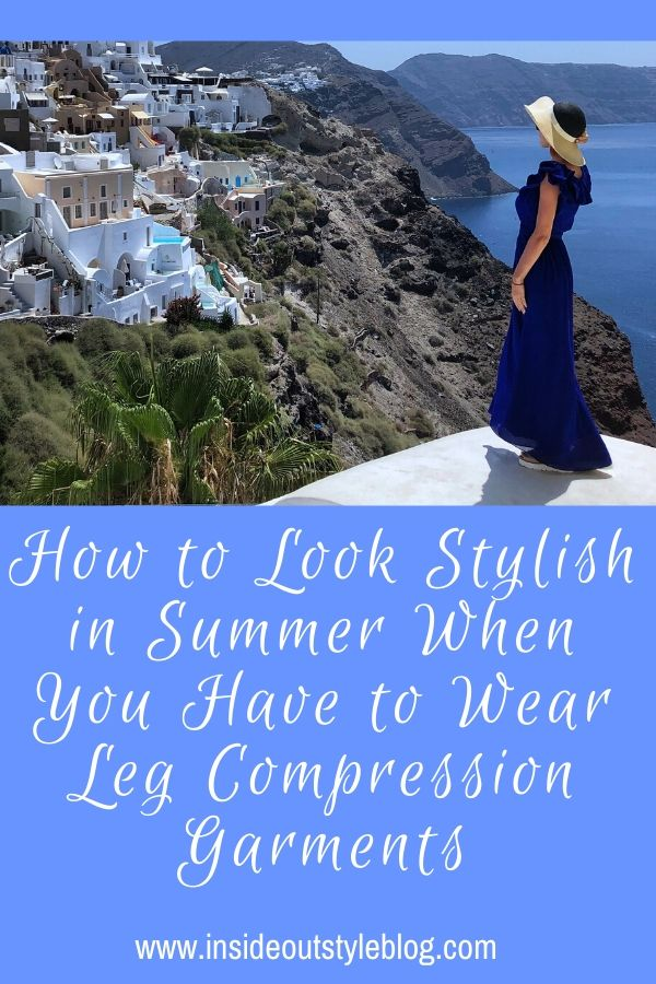 How to Look Stylish in Warm Weather When You Have to Wear Leg Compression Garments