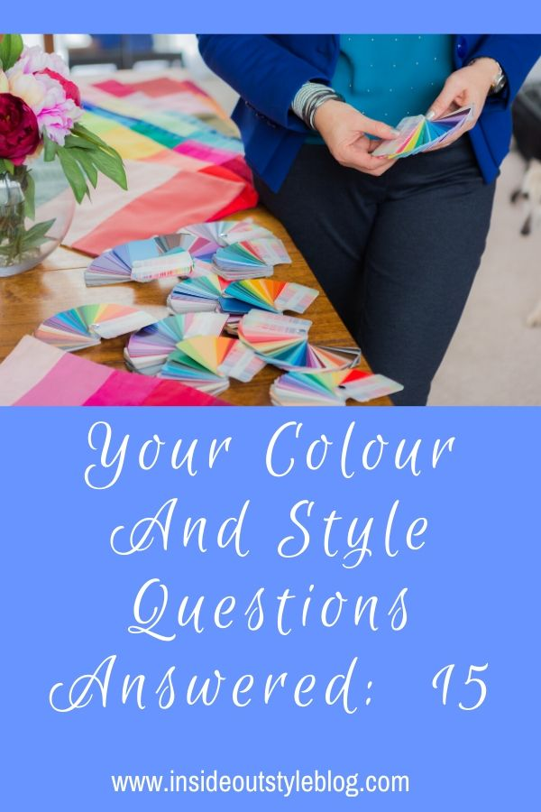Your Colour And Style Questions Answered:  15