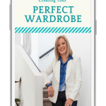 6 Brilliant Strategies for Creating your Perfect Wardrobe