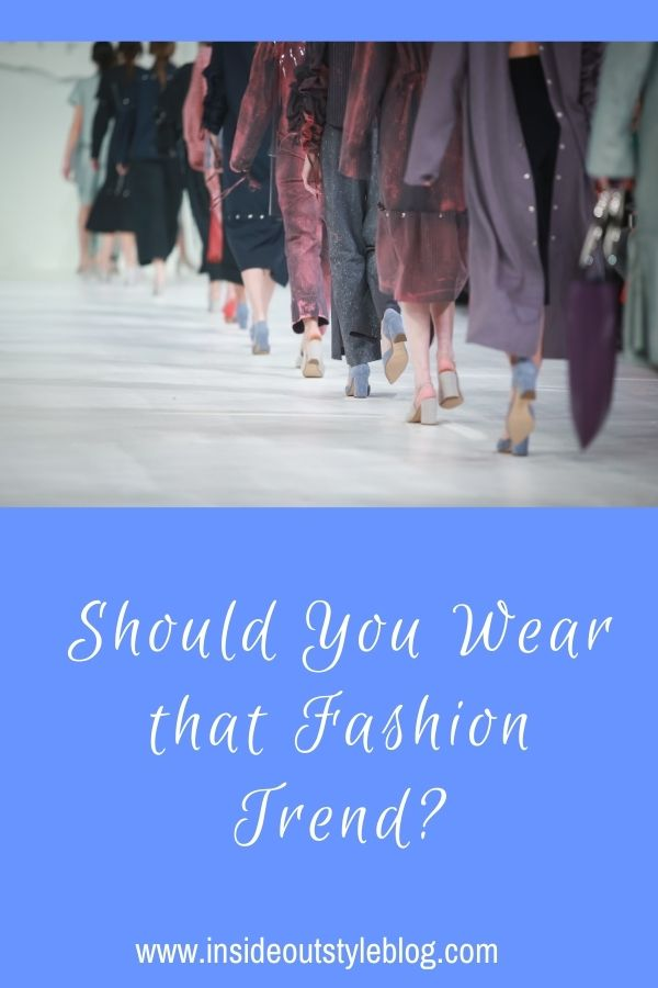 Should You Wear that Fashion Trend?