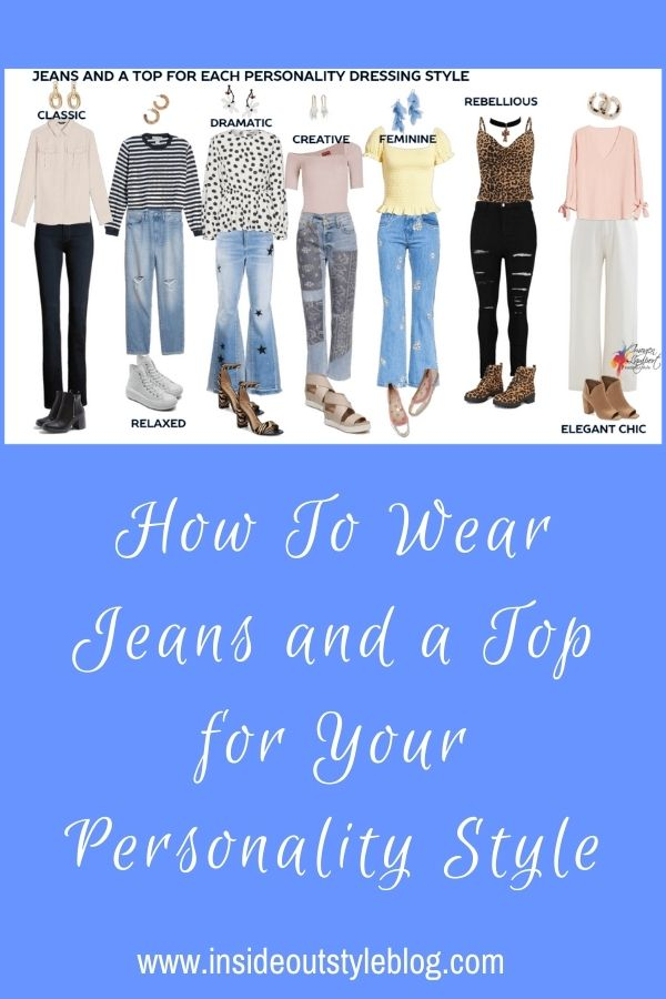 How To Wear Jeans and a Top for Your Personality Style