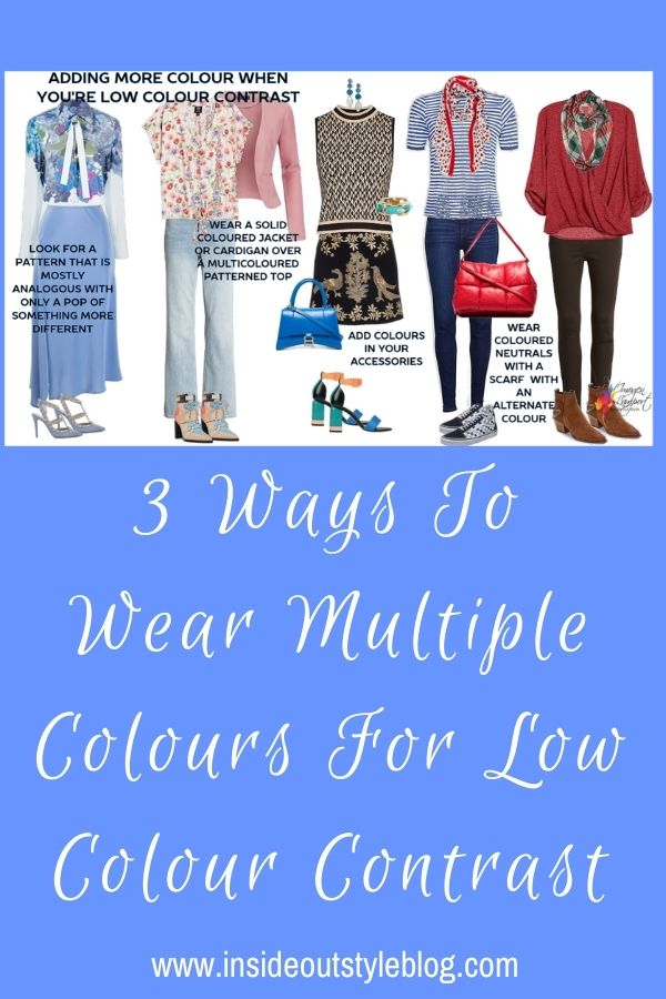 3 Ways To Wear Multiple Colours For Low Colour Contrast