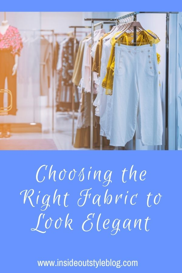 Choosing the right fabric to look elegant