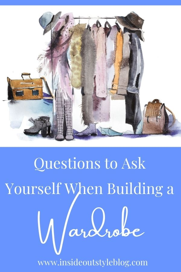 Questions to ask yourself when building a wardrobe